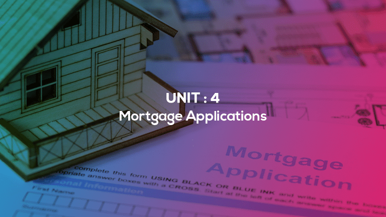 Unit 4 : Mortgage Applications
